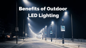 Benefits of Outdoor LED Lighting