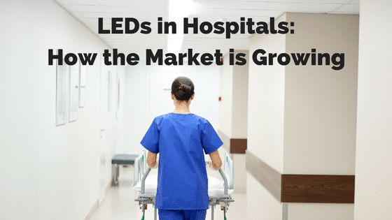 LEDs in Hospitals: How the Market is Growing