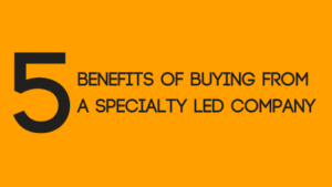 benefits of using specialty LED company blog image