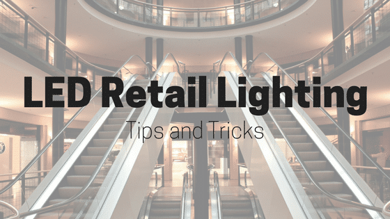 Led Retail Lighting Tips And Tricks Sitler S Supplies