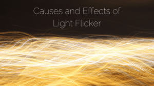 Cause and Effects of Flickering Lights