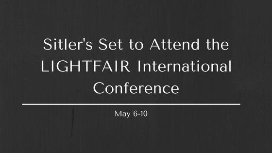 Sitler's Set to Attend LIGHTFAIR International Conference!