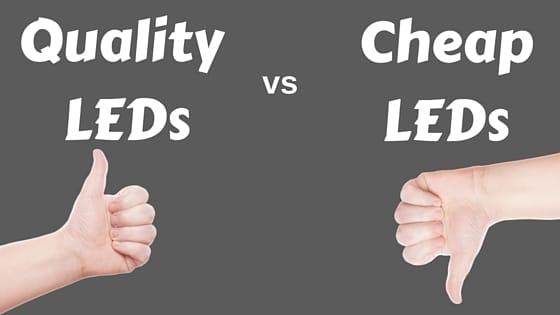quality led vs cheap led