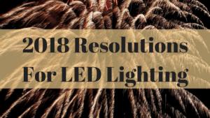 2018 led lighting resolutions image