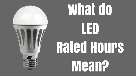 What Rated LED Hours Really Mean
