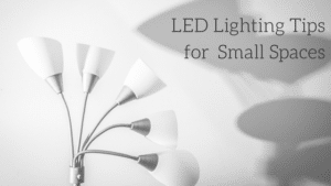 LED Lighting Tips for Small Spaces