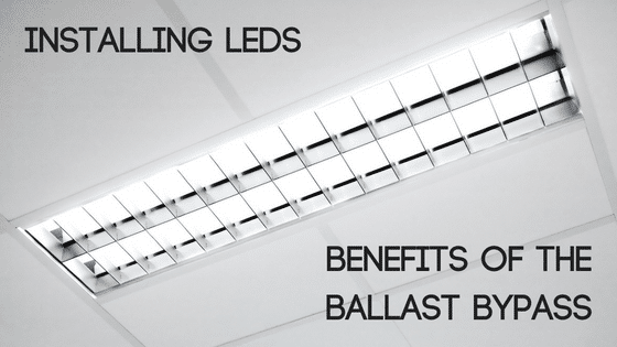 Installing LEDs: Benefits of Ballast Bypass - Sitler's LED