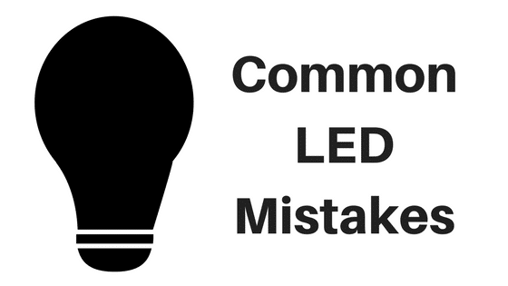 Common LED Lighting Mistakes