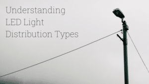 Understanding Light Distribution Types