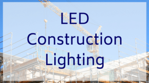 LED Construction Lighting