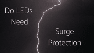 Do LEDs Need Surge Protection?