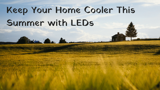 Keep Your Home Cooler this Summer with LEDs