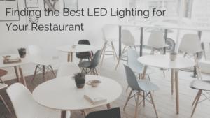 Best LED Lighting for Your Restaurant