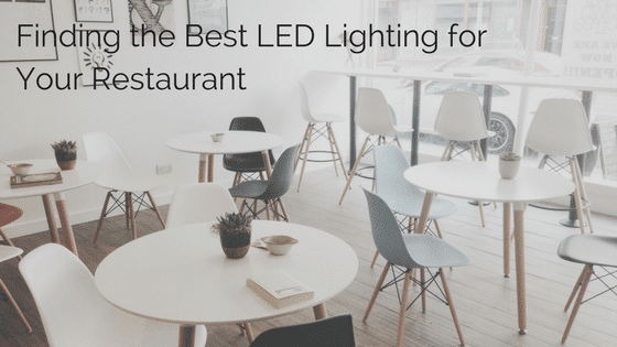 Best LED Lighting for Your Restaurant