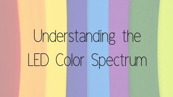 Understanding the LED Color Spectrum