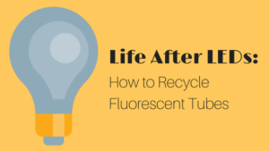 recycle fluorescent tubes
