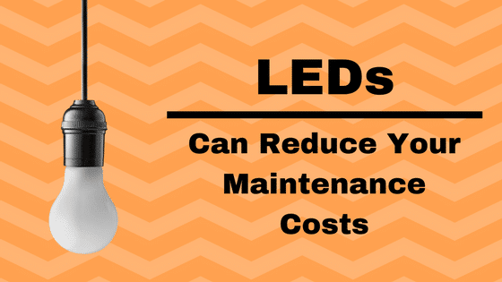 How LEDs Can Reduce Your Maintenance Costs