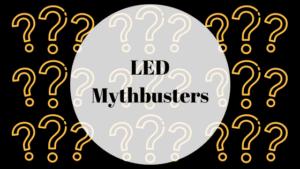 LED Mythbusters
